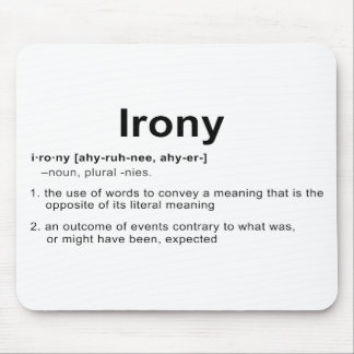 Irony Definition Mouse Pad