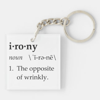 Irony Definition The Opposite of Wrinkly Double-Sided Square Acrylic Keychain