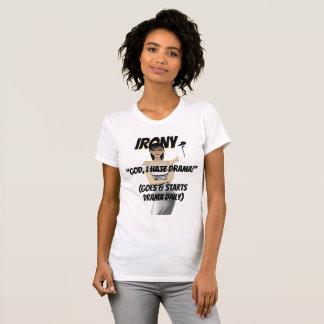 Irony Drama Starters T-Shirt