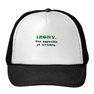 Irony the opposite of Wrinkly Trucker Hat