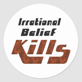 Irrational Belief Kills Round Sticker