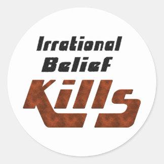 Irrational Belief Kills Round Sticker