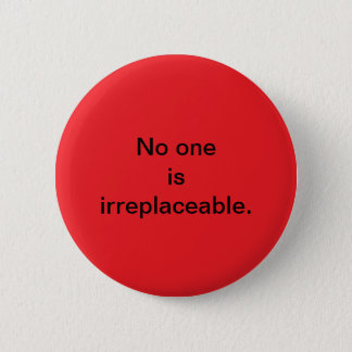 Irreplaceable button