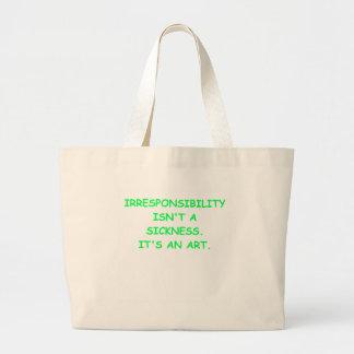 irresponsible bag