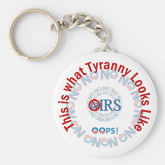 IRS Scandal IS Tyranny Basic Round Button Key Ring