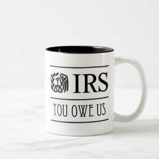 IRS - You owe us Mug