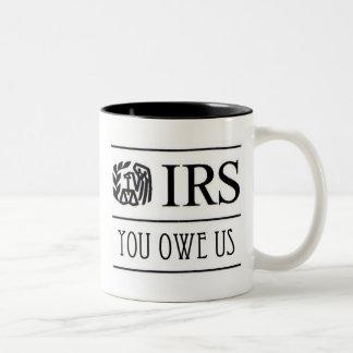 IRS - You owe us Two-Tone Mug