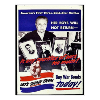 Is Any Sacrifice Of Ours Too Much! Buy War Bonds T Postcard