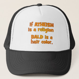 Is Atheism a Religion? Trucker Hat