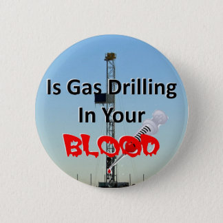 Is Gas in Your Blood 6 Cm Round Badge