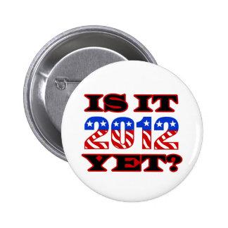 Is it 2012 Yet 6 Cm Round Badge