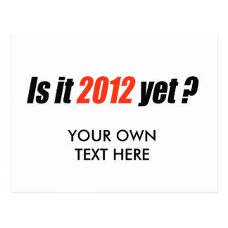 Is it 2012 yet postcard