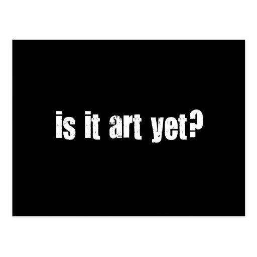 Is it art yet? post cards