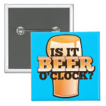 Is it BEER o'clock time related alcohol design 15 Cm Square Badge