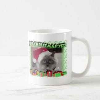 Is it Christmas yet? Mug