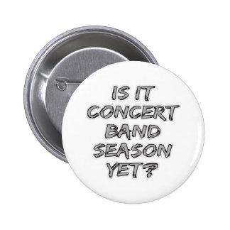 Is It Concert Band Season Yet 6 Cm Round Badge
