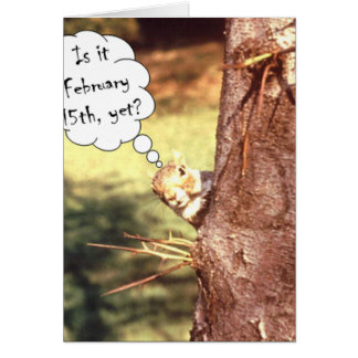 Is it February 15th? Greeting Card