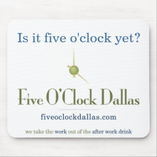 Is it five o'clock yet? mouse pad
