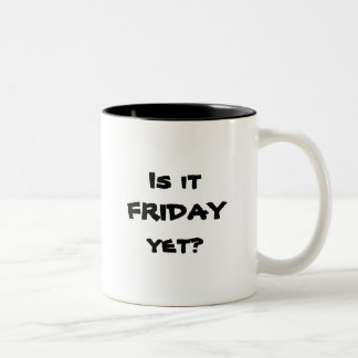 Is it FRIDAY yet? Two-Tone Coffee Mug