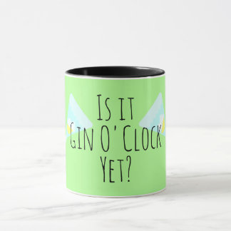 Is it gin o'clock yet? mug