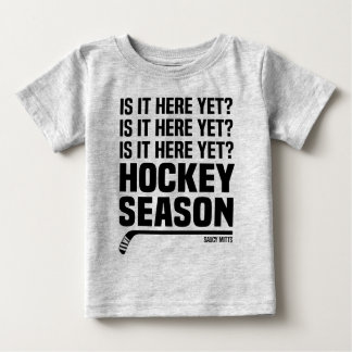 Is It Here Yet Hockey Season Infant Baby T-Shirt