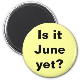 Is it June? Magnet