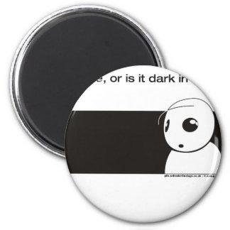 is it me or is it dark in here magnet