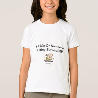 Is It Me Or Is Someone Getting Burned T-Shirt