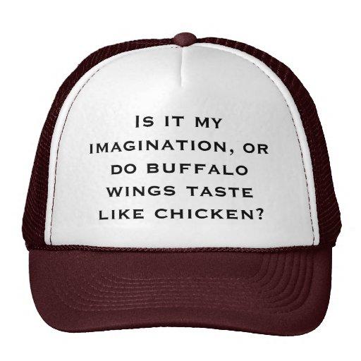 Is it my imagination, or do buffalo wings taste li mesh hats