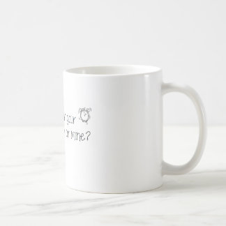 Is it time for your  medication or mine? coffee mug