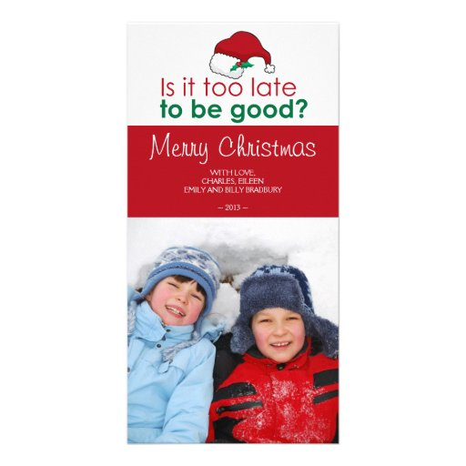 Is it too late to be Good - Santa Hat Custom Photo Card