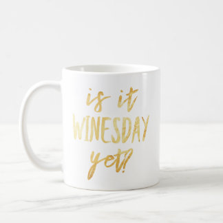 Is It Winesday Yet? Mug