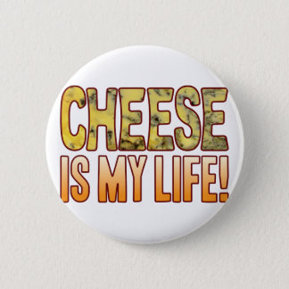 Is My Life Blue Cheese 6 Cm Round Badge