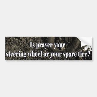 Is Prayer your steering wheel? Bumper Sticker