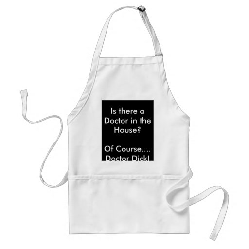 Is there a Doctor in the House?Of Course....Doc... Aprons