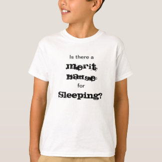 Is there a Merit Badge for Sleeping? Shirt