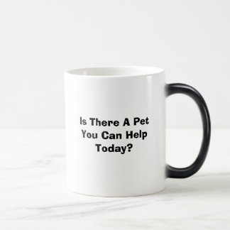 Is There A PetYou Can Help Today? Magic Mug