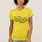 Is this all you got? T-Shirt