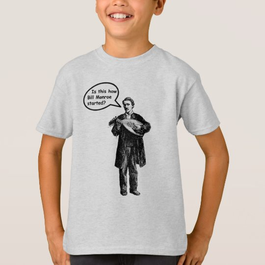 Is this how Bill Monroe started? (Mandolin) T-Shirt