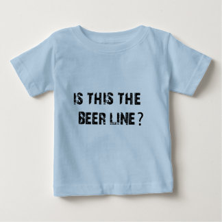 Is This The Beer Line Tee Shirts