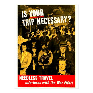IS YOUR WARTIME TRIP NECESSARY ? POSTCARD