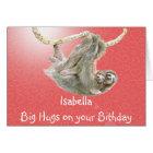 Isabella, Big Hugs on your Birthday, sloth card