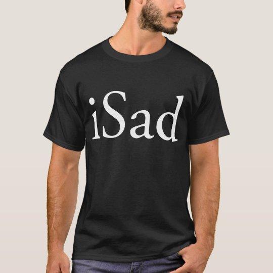 iSad T-Shirt