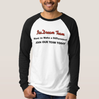 IsaDream_Team, Want to Make a Difference?, JOIN... T-Shirt