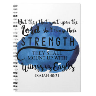 Isaiah 40:31 KJV But they that wait upon the LORD Spiral Notebook
