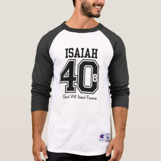 ISAIAH 40:8 God Will Stand Forever T-Shirt