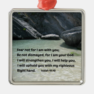 Isaiah 41:10 Fear not for I am with you... Christmas Ornament