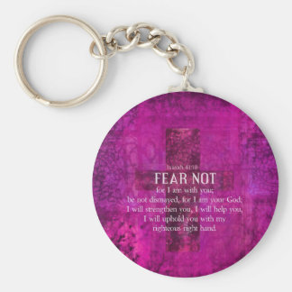 Isaiah 41:10 Fear not, for I am with you Key Ring