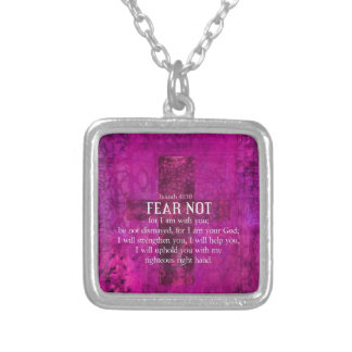 Isaiah 41:10 Fear not, for I am with you Silver Plated Necklace