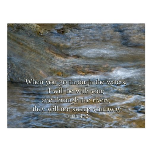 Isaiah 43:2 When you go through waters Postcard